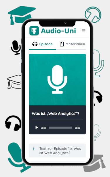 Mobile Ansicht des Onlinemakreting Studiums zur Weiterbildung, in der eine Podcastepsiode über Web Analytics abgespielt wird.